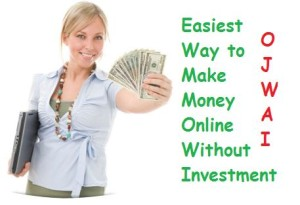 Easiest Way to Make Money Online without Investment