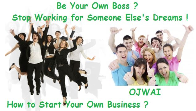 How to Start Your Own Business OJWAI